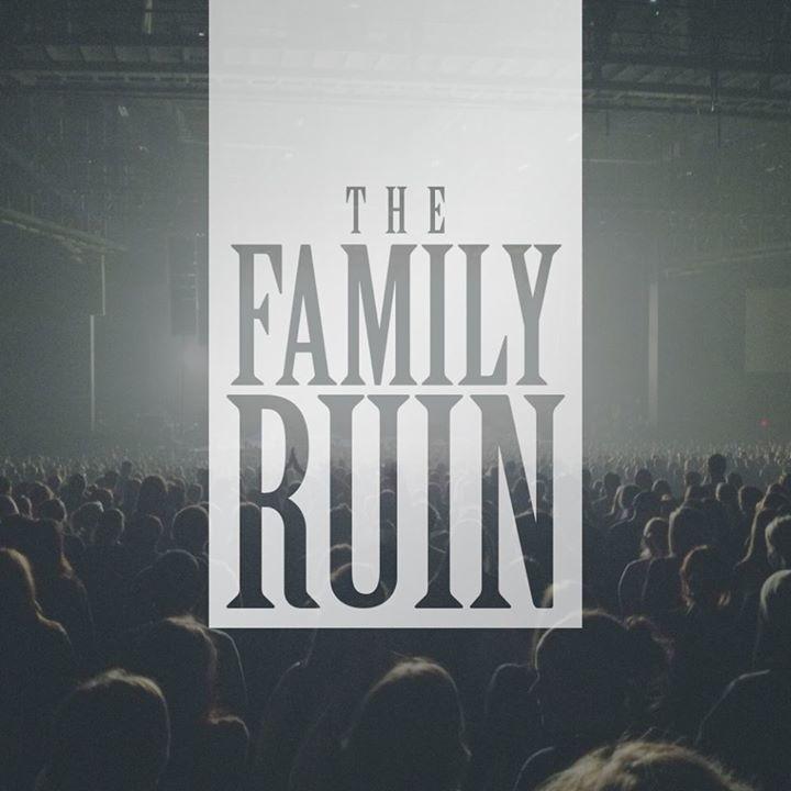 The Family Ruin Tour Dates