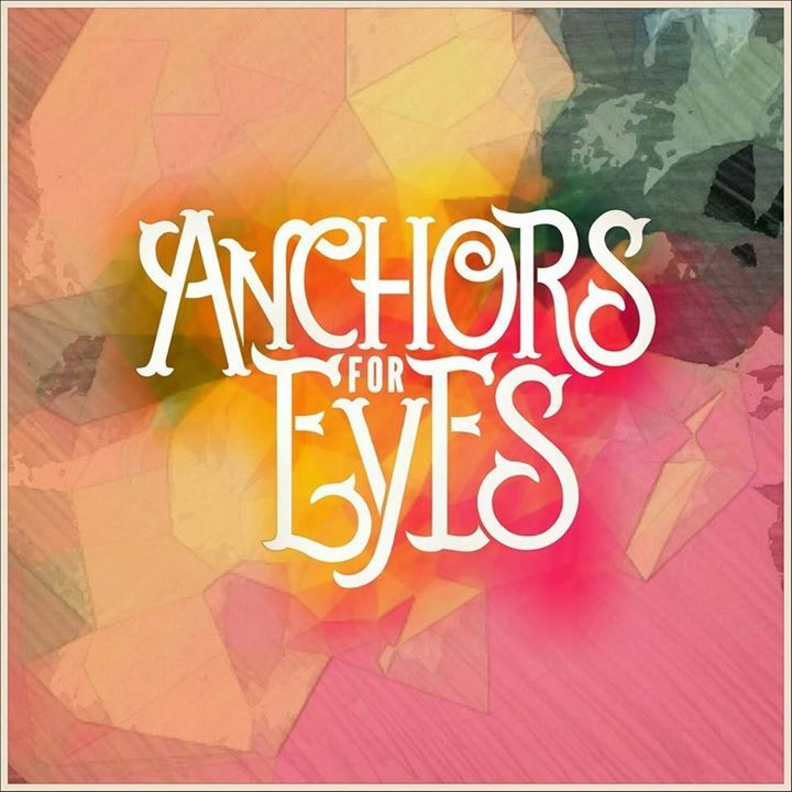 Anchors For Eyes Tour Dates