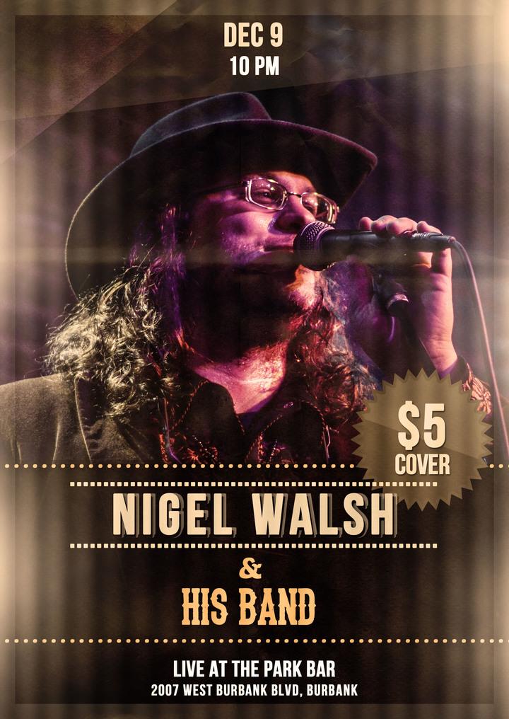 Nigel Walsh @ The Park Bar - Burbank, CA