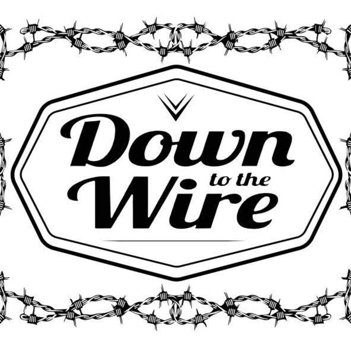 Down to the Wire Tour Dates