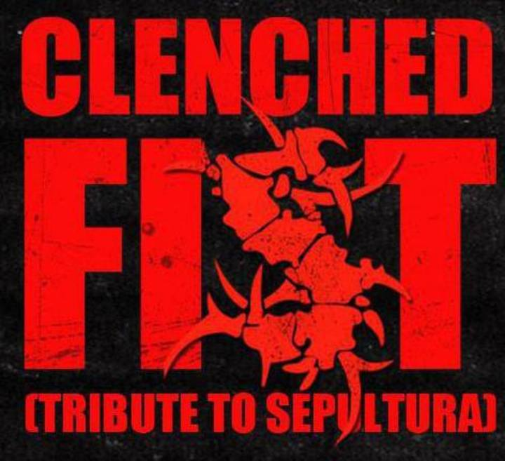 CLENCHED FIST (tribute to Sepultura) Tour Dates