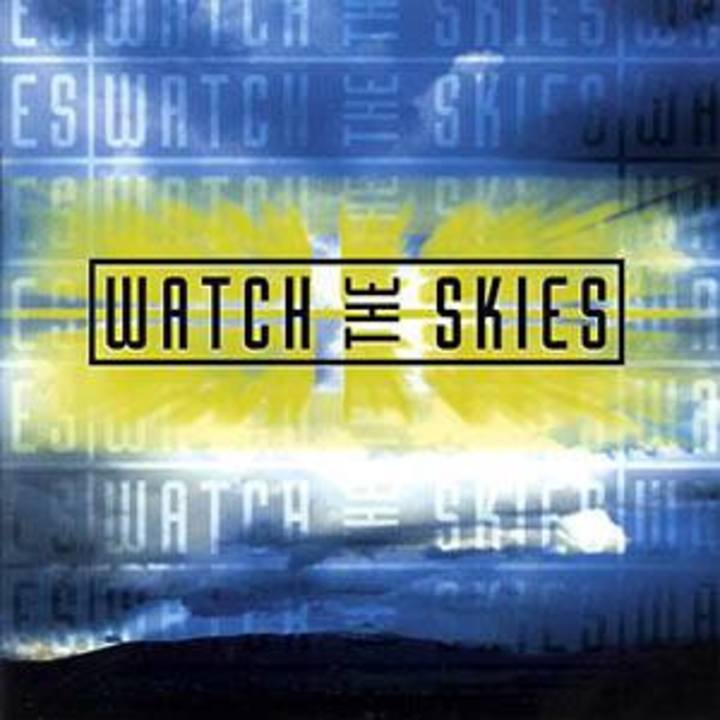 Watch The Skies Tour Dates