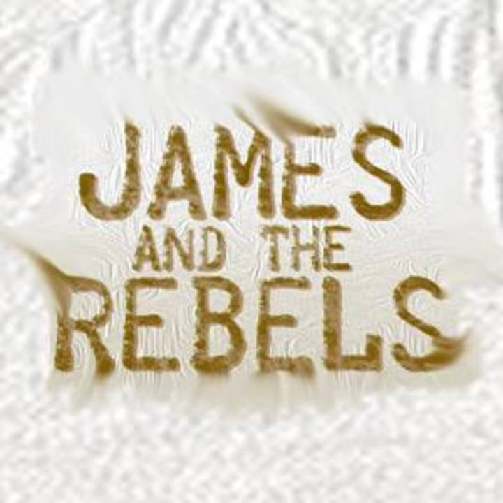 James and the Rebels Tour Dates