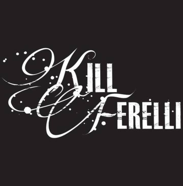 Kill Ferelli Tour Dates
