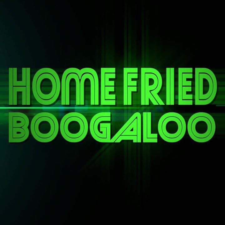 Home Fried Boogaloo Tour Dates