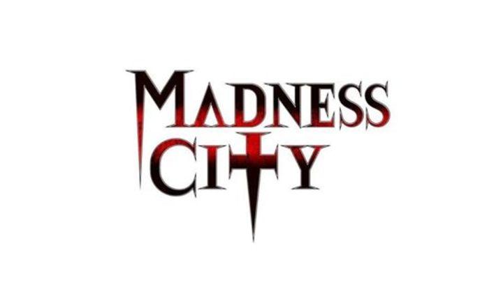 MADNESS CITY Tour Dates