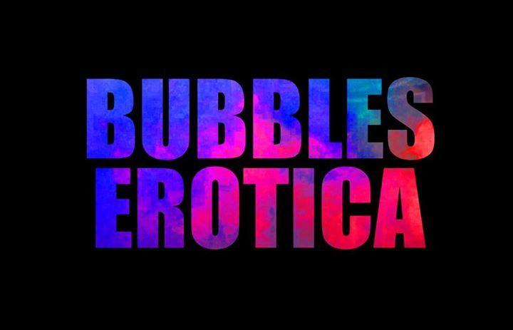 Bubbles Erotica Tour Dates