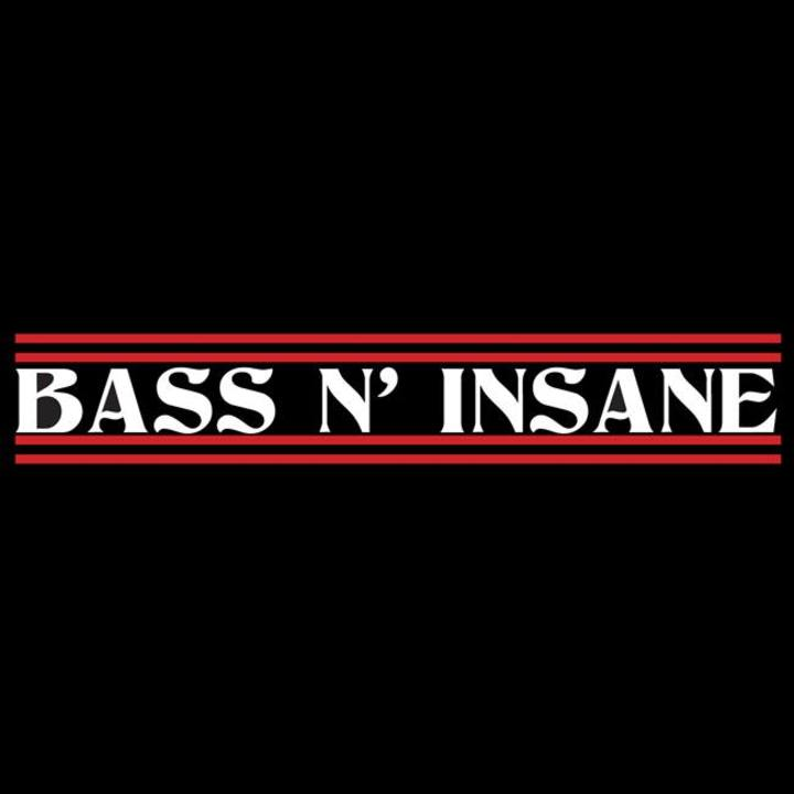 Bass N Insane Tour Dates