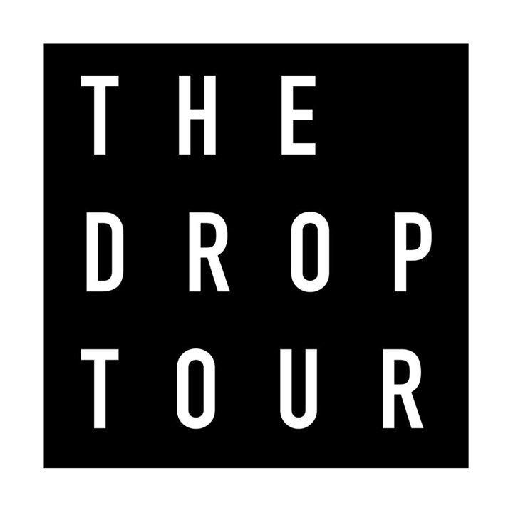 The Drop Tour Tour Dates