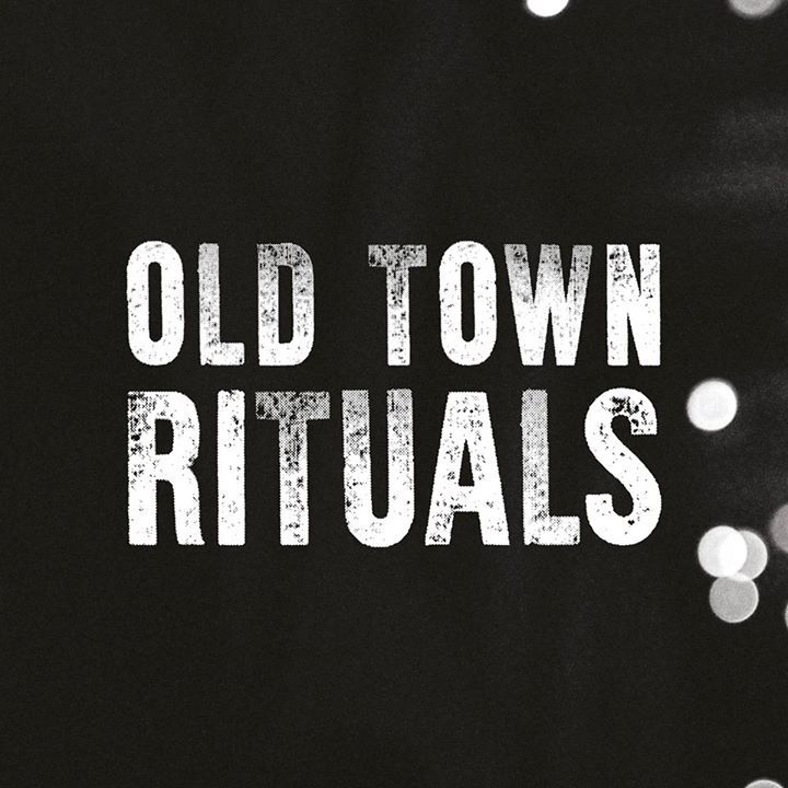 Old Town Rituals Tour Dates