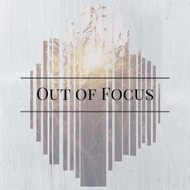 Out of Focus Tour Dates