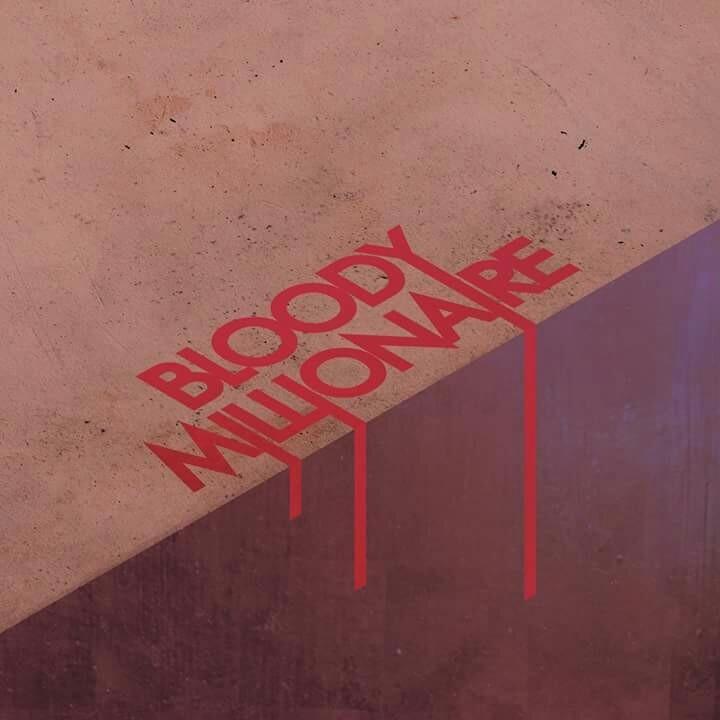 Bloody Millionaire Tour Dates