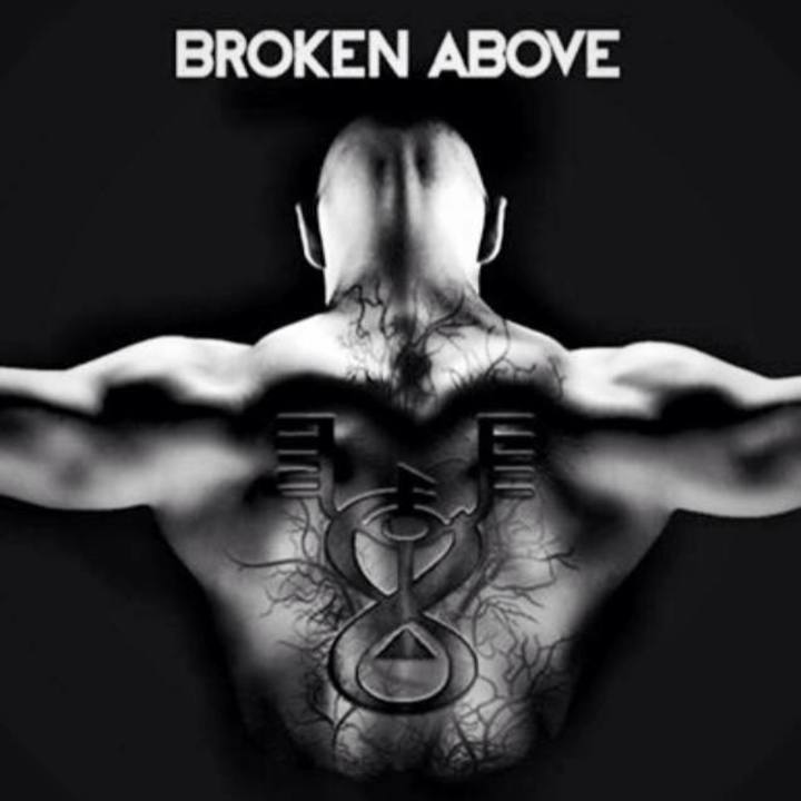 Broken Above Tour Dates