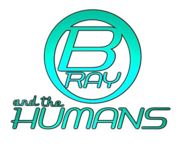 B-Ray and the Humans Tour Dates