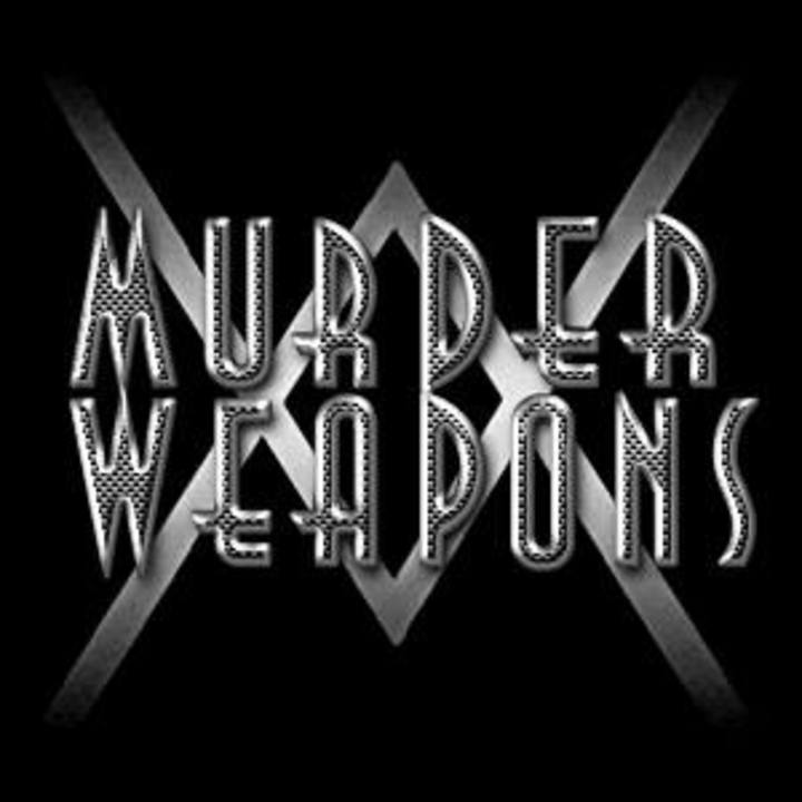 Murder Weapons Tour Dates