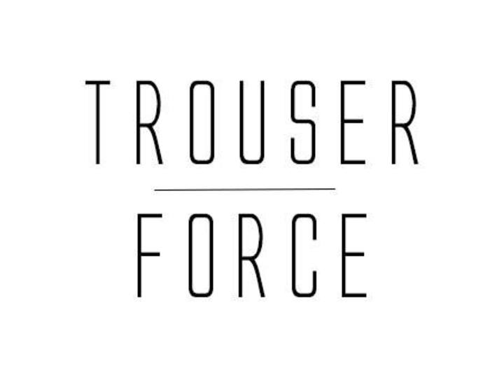 Trouser Force Tour Dates
