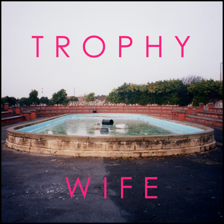Trophy Wife Tour Dates
