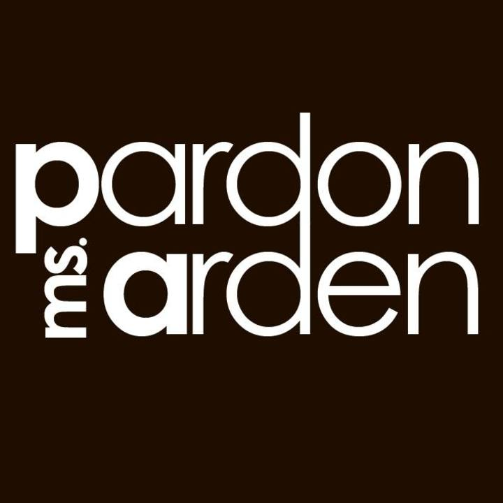 Pardon Ms. Arden Tour Dates