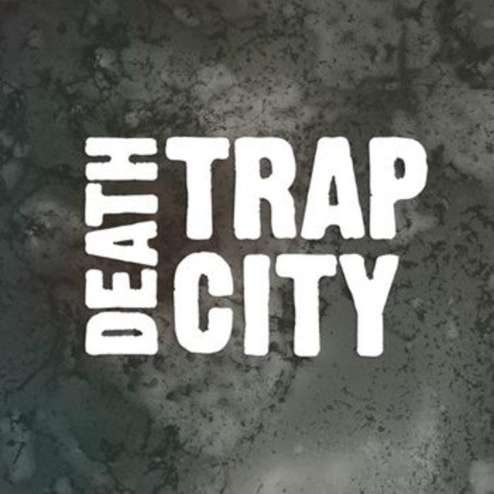 Death Trap City Tour Dates
