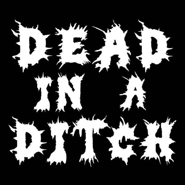 Dead In A Ditch Tour Dates
