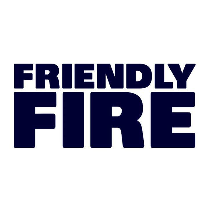 Friendly Fire Tour Dates