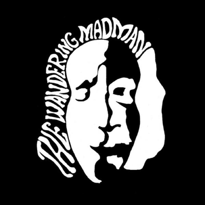The Wandering Madman Tour Dates