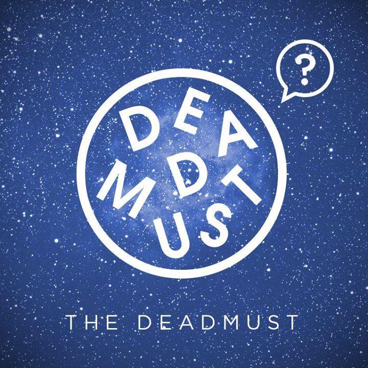The deadmust Tour Dates