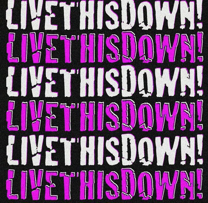 LiveThisDown! Tour Dates
