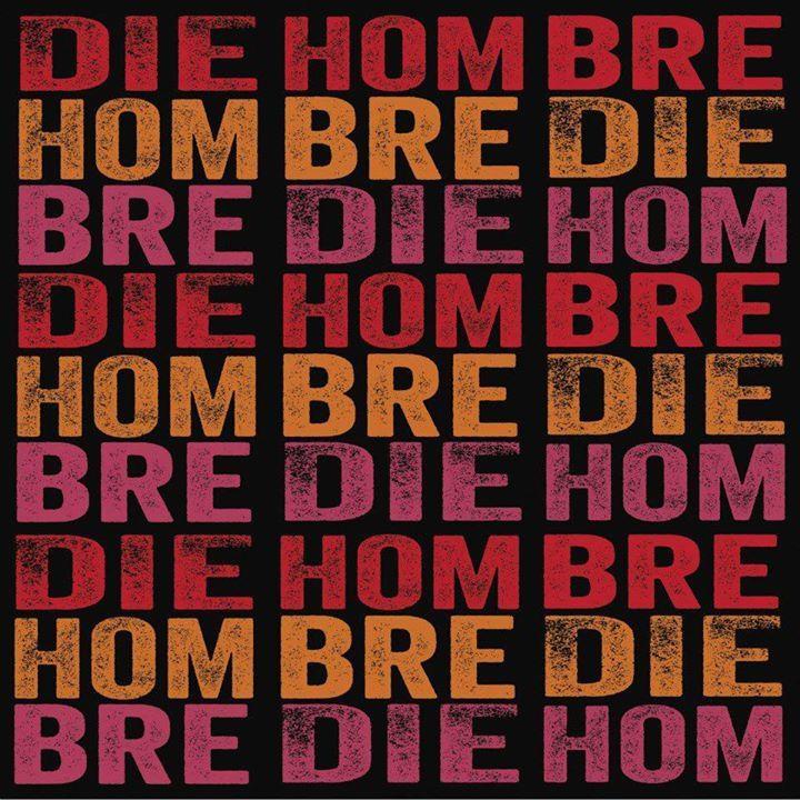 Die Hombre Tour Dates