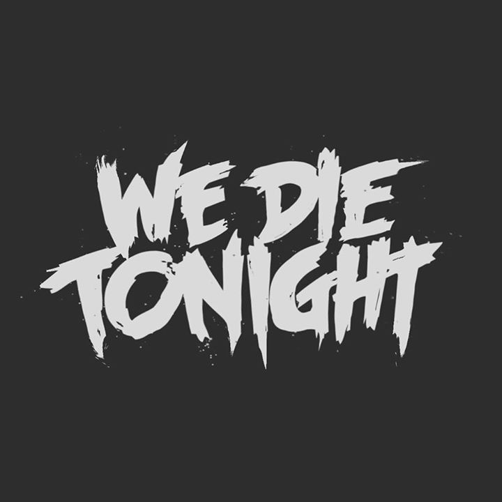 We Die Tonight Tour Dates