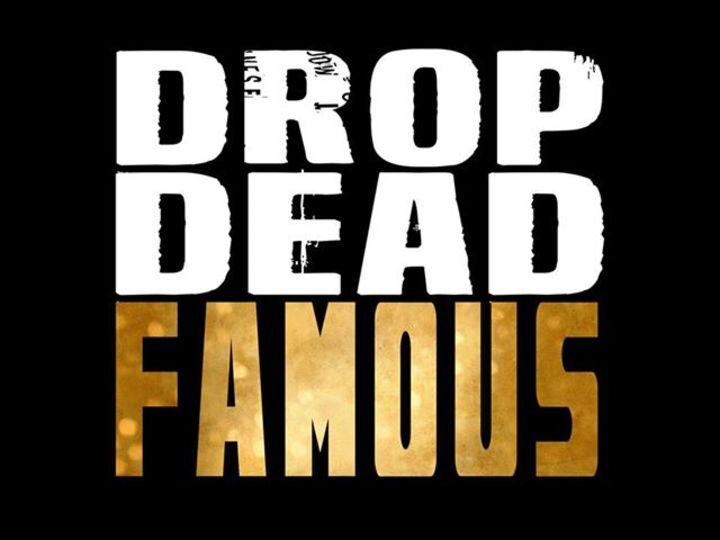 Drop Dead Famous Tour Dates
