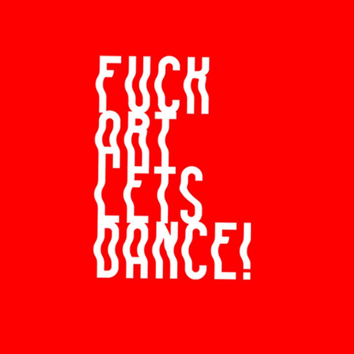 FU** ART, LET'S DANCE! Tour Dates