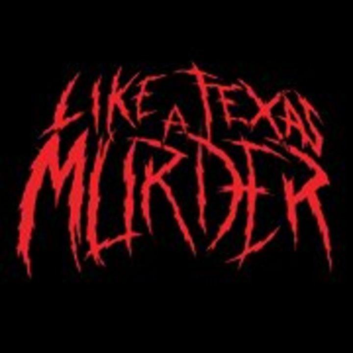 Like A Texas Murder Tour Dates