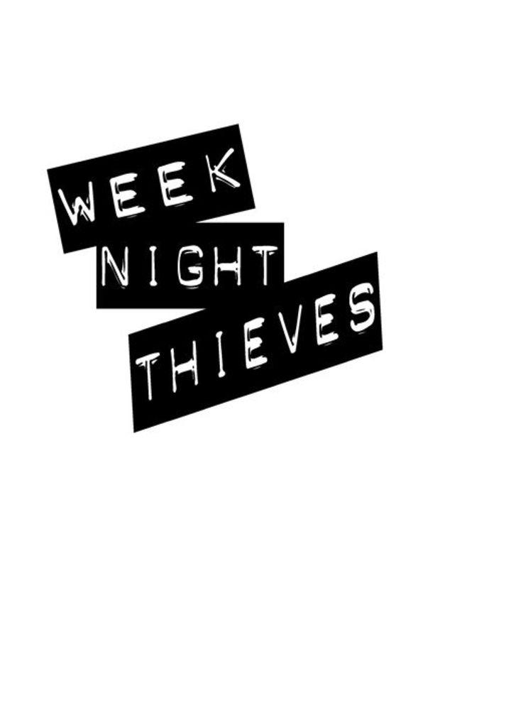 Week Night Thieves Tour Dates