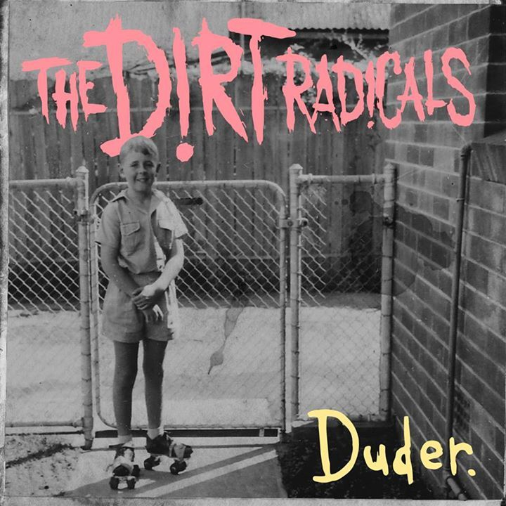 The Dirt Radicals Tour Dates