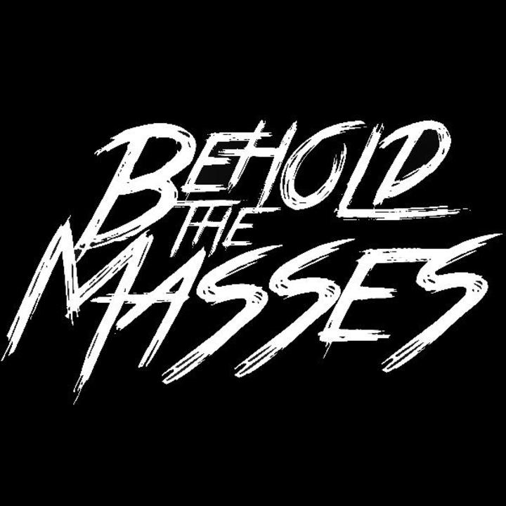 Behold The Masses Tour Dates