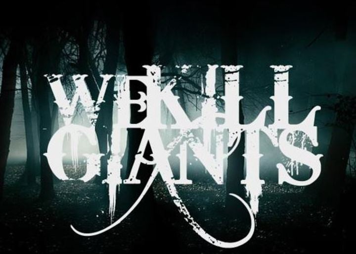 We Kill Giants Tour Dates