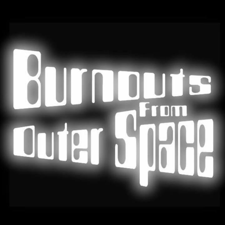 Burnouts from Outer Space Tour Dates