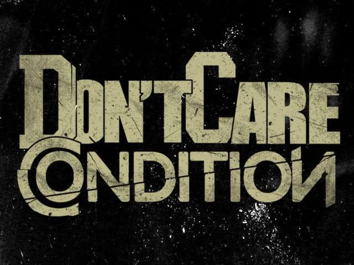Don't Care Condition Tour Dates