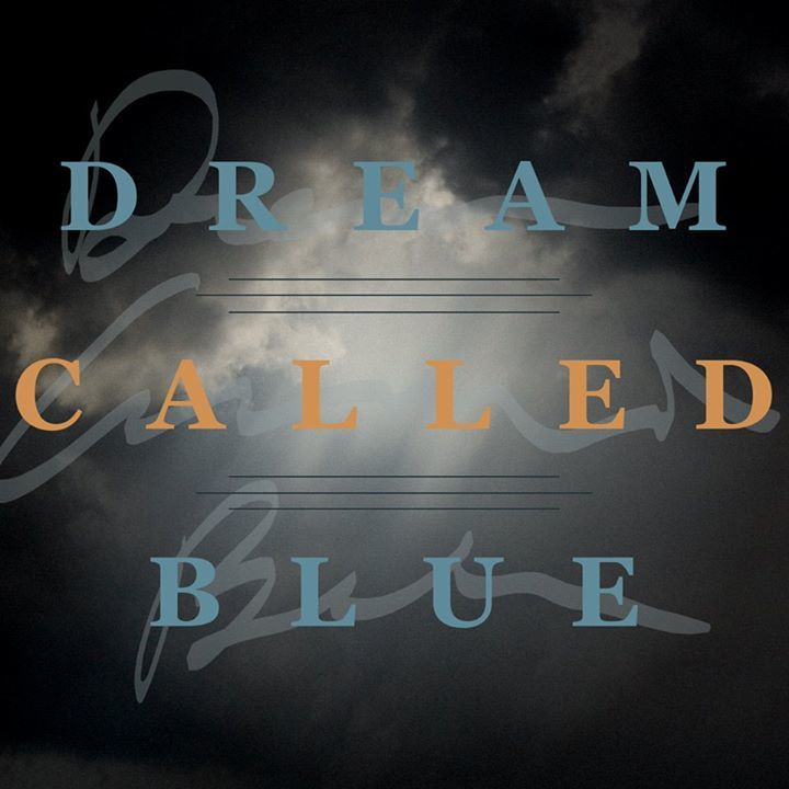 Dream Called Blue Tour Dates