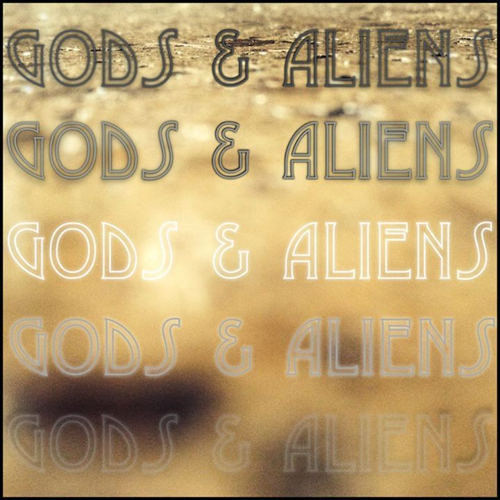 Gods & Aliens Tour Dates