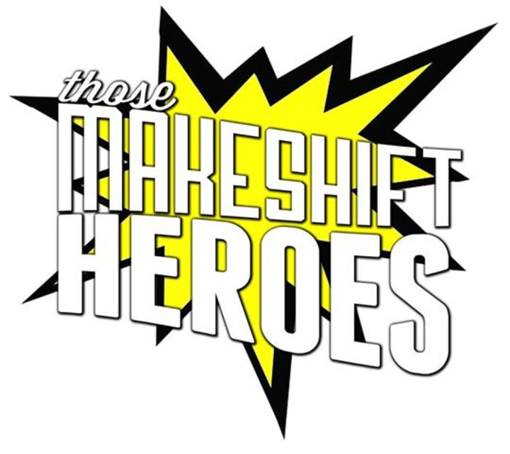 Those Makeshift Heroes Tour Dates
