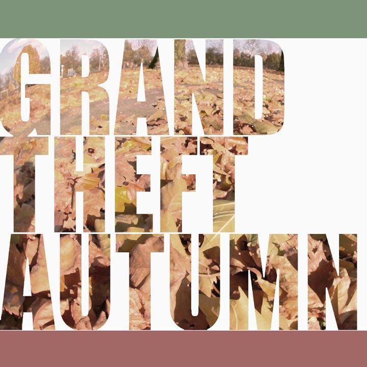 Grand Theft Autumn Tour Dates