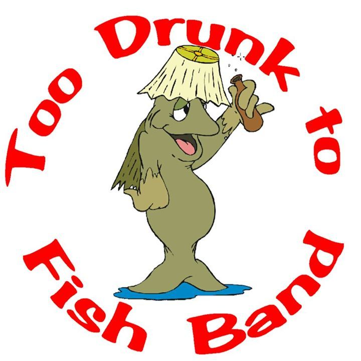 The Too Drunk to Fish Band Tour Dates