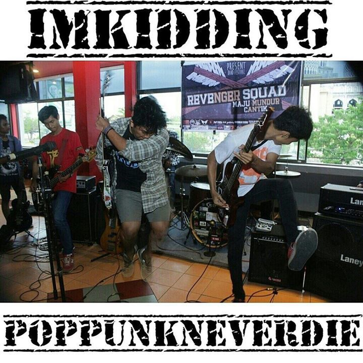 Im Kidding ( Lhokseumawe Melodic Punk ) Tour Dates