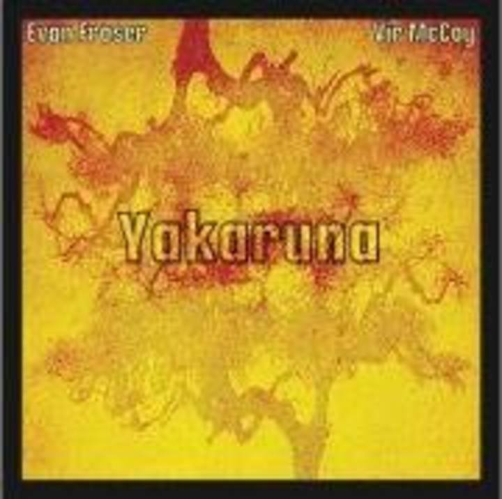 Yakaruna by Evan Fraser and Vir McCoy Tour Dates