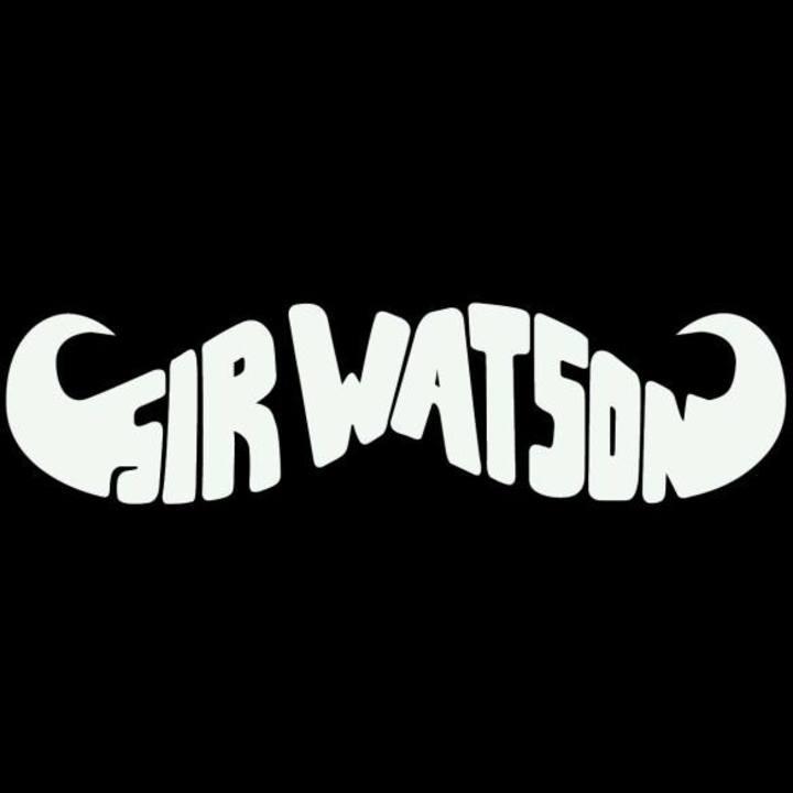 Sir Watson Tour Dates