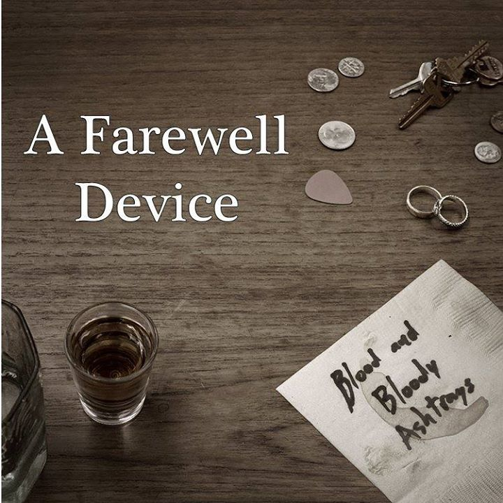 A Farewell Device Tour Dates