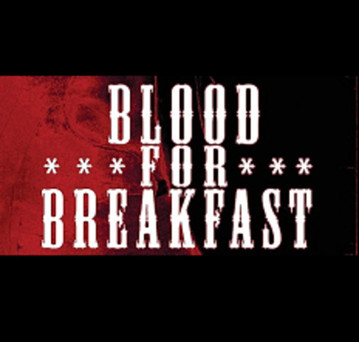 Blood For Breakfast Tour Dates