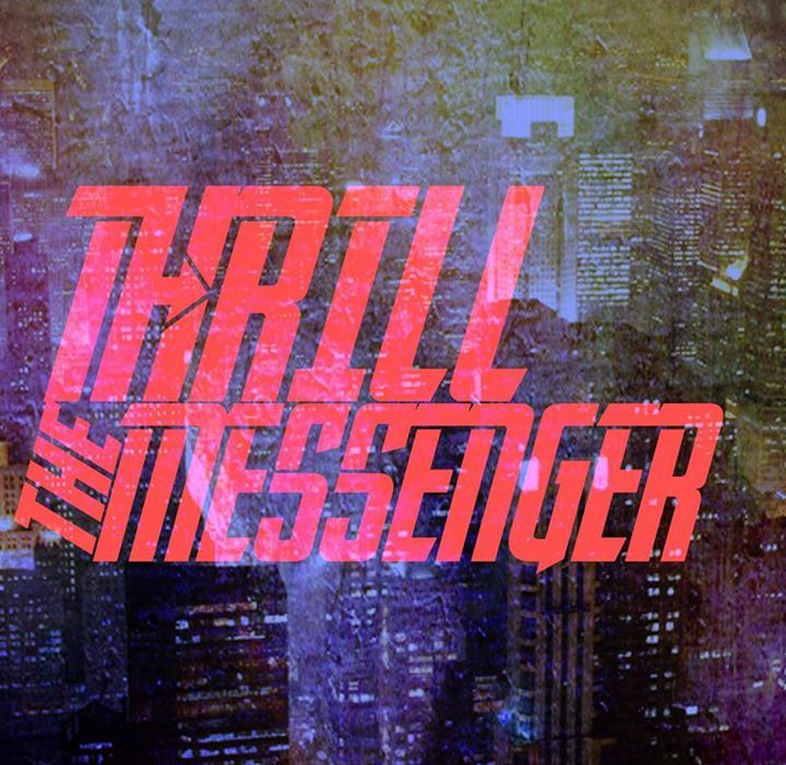Thrill the Messenger Tour Dates